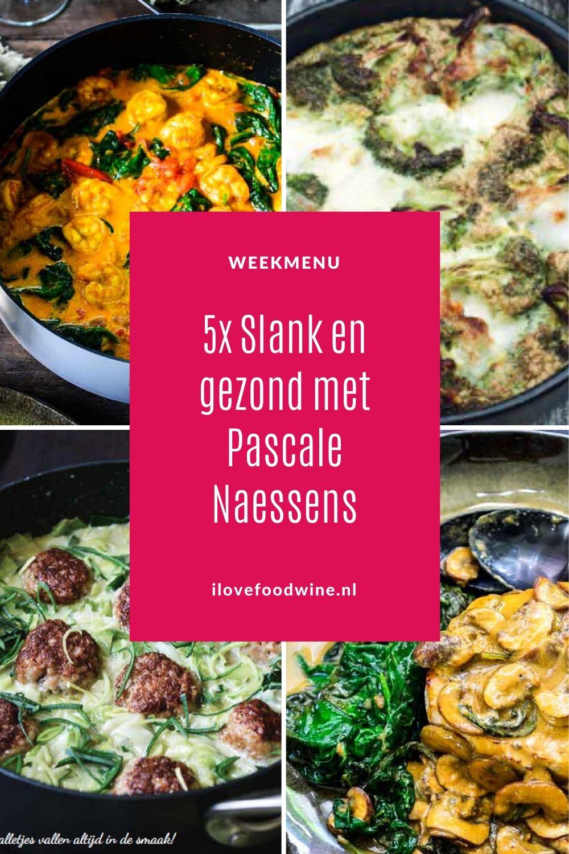 Weekmenu met Pascale Naessens. Vijf maal slank en gezond met de koolhydraatarme gerechten van Pascale. Met bijpassend wijnadvies. Alle recepten zijn getest! #caloriearm #pascale #koolhydraatbeperkt #lowcarb